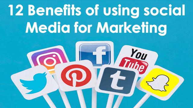 12 Benefits of using social media for marketing