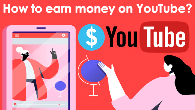 How to earn money on youTube?